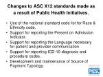 changes to asc x12 standards made as a result of public health initiatives