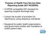 purpose of health care service data reporting guide 837 hcsdrg