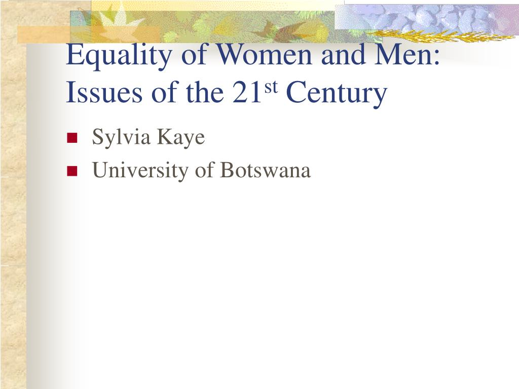 equality of women and men issues of the 21 st century l.