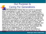 our purpose is caring for generations