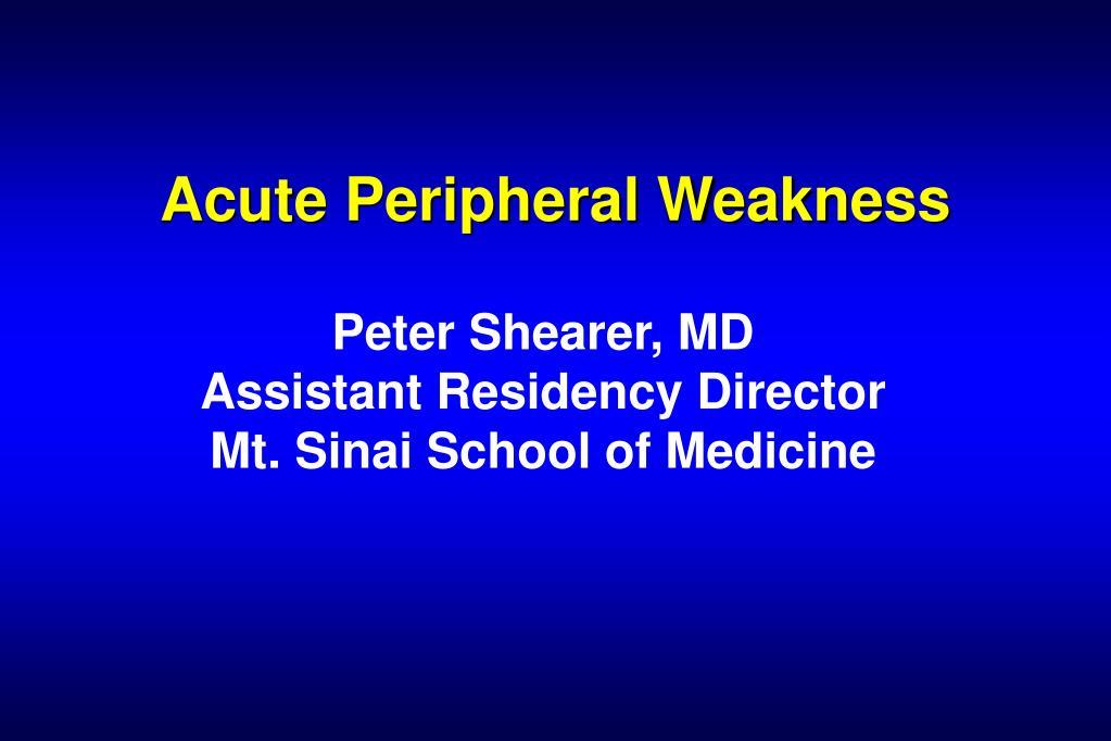 acute peripheral weakness l.