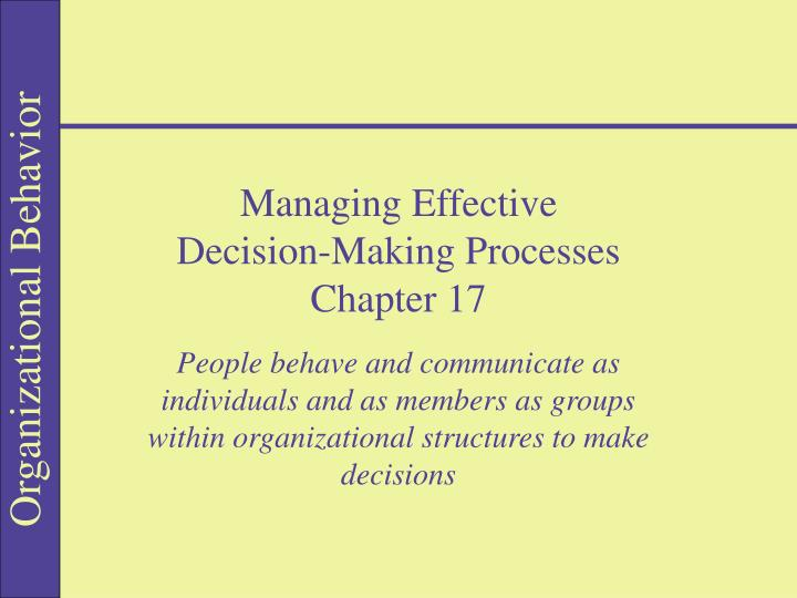 managing effective decision making processes chapter 17 n.