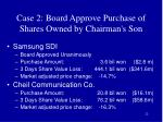 case 2 board approve purchase of shares owned by chairman s son