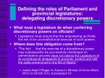 defining the roles of parliament and provincial legislatures delegating discretionary powers