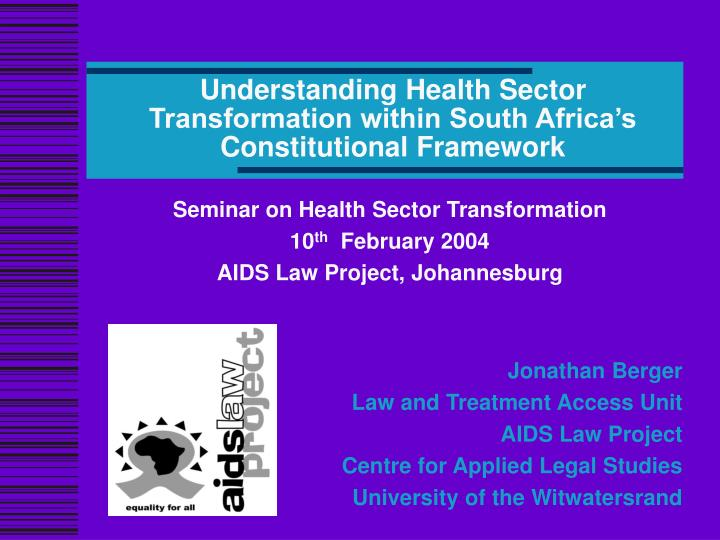 Understanding health sector transformation within south africa s constitutional framework