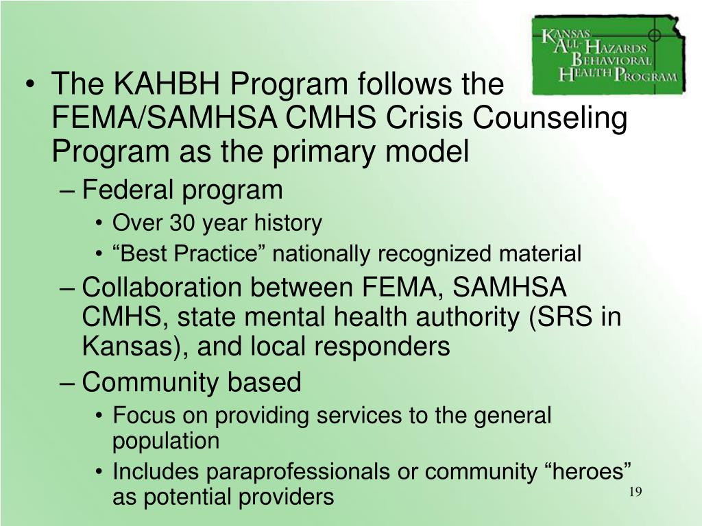The KAHBH Program follows the FEMA/SAMHSA CMHS Crisis Counseling Program as the primary model