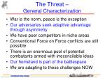 the threat general characterization
