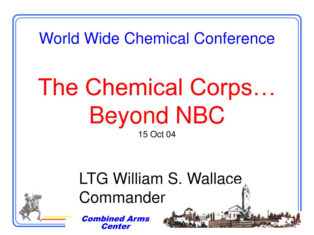 world wide chemical conference the chemical corps beyond nbc 15 oct 04 l.