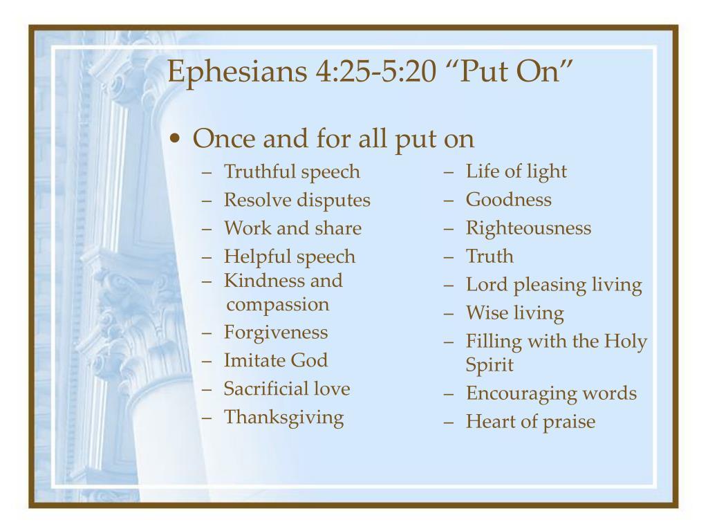 """Ephesians 4:25-5:20 """"Put On"""""""