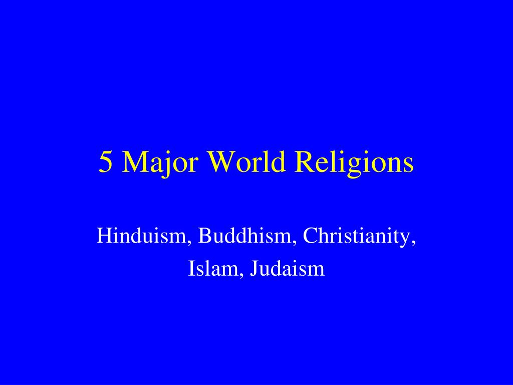 PPT Major World Religions PowerPoint Presentation ID - 5 major world religions