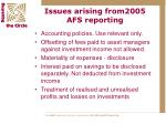 issues arising from2005 afs reporting