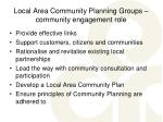 local area community planning groups community engagement role
