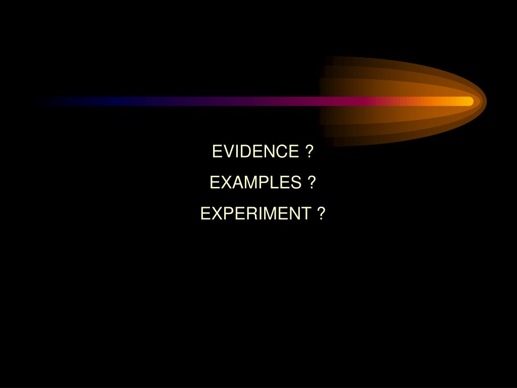 EVIDENCE ?