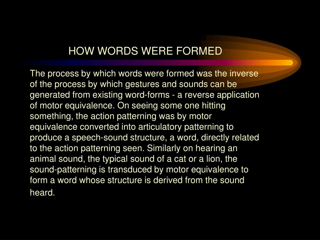 HOW WORDS WERE FORMED
