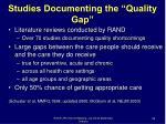 studies documenting the quality gap