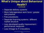 what s unique about behavioral health continued