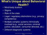what s unique about behavioral health