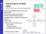 input output models arx zhu et al 2000 ljung 1999 qin and badgwell 200323