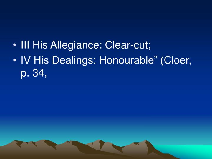 III His Allegiance: Clear-cut;