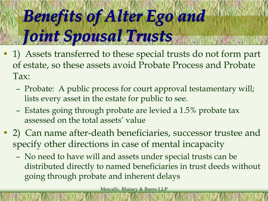 Benefits of Alter Ego and Joint Spousal Trusts
