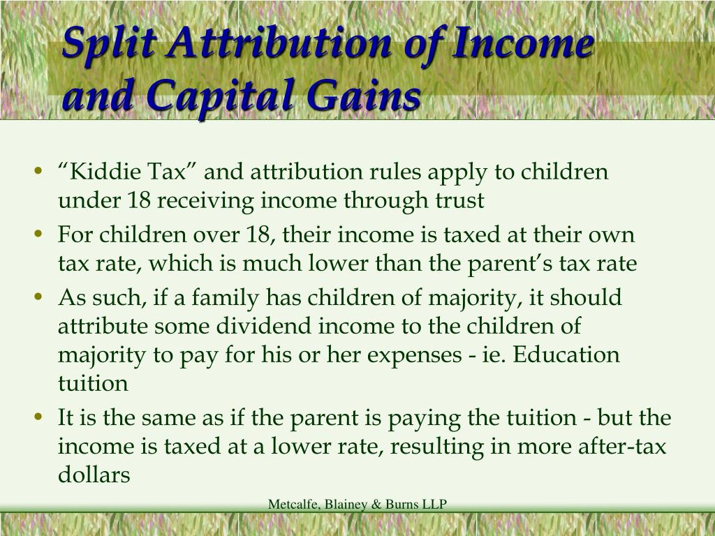 Split Attribution of Income and Capital Gains