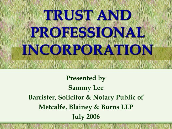 Trust and professional incorporation