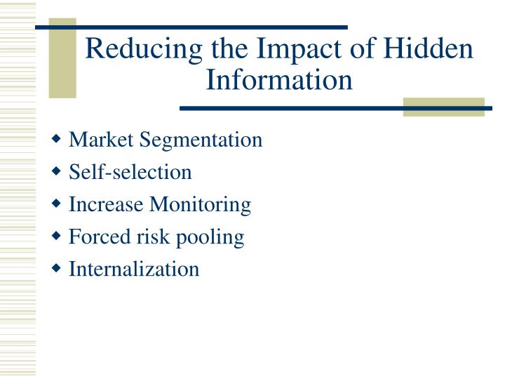 Reducing the Impact of Hidden Information