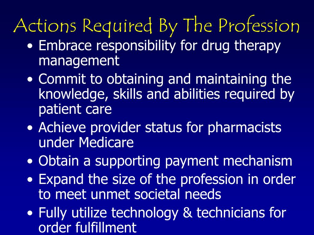 Actions Required By The Profession