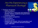 are we experiencing a pharmacist shortage