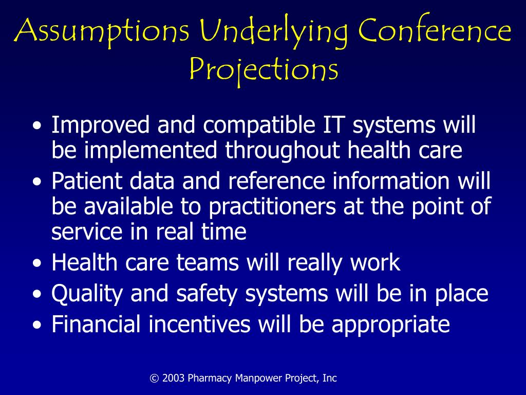Assumptions Underlying Conference Projections