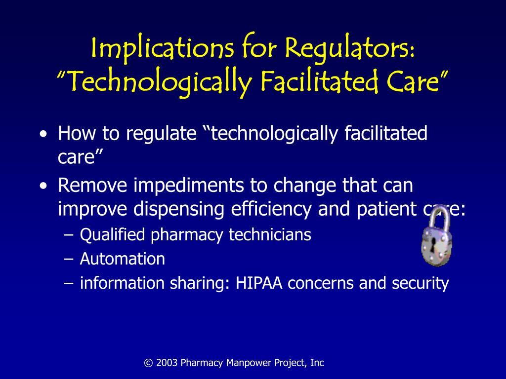 "Implications for Regulators: ""Technologically Facilitated Care"""