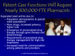 patient care functions will require nearly 300 000 fte pharmacists