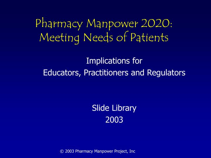 Pharmacy manpower 2020 meeting needs of patients