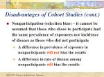 disadvantages of cohort studies cont