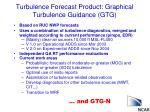 turbulence forecast product graphical turbulence guidance gtg