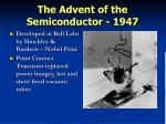 the advent of the semiconductor 1947