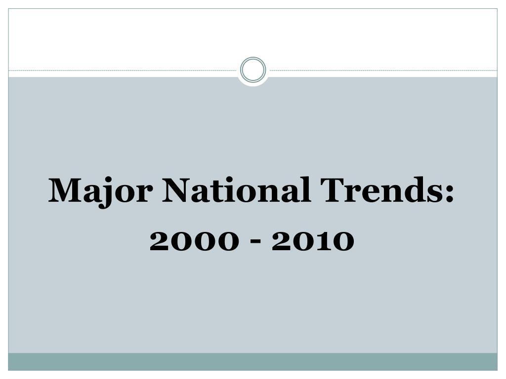 Major National Trends: