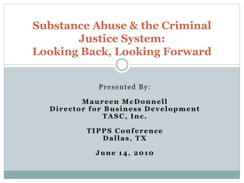 Substance Abuse & the Criminal Justice System: