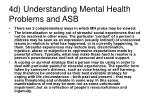 4d understanding mental health problems and asb
