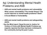 4g understanding mental health problems and asb