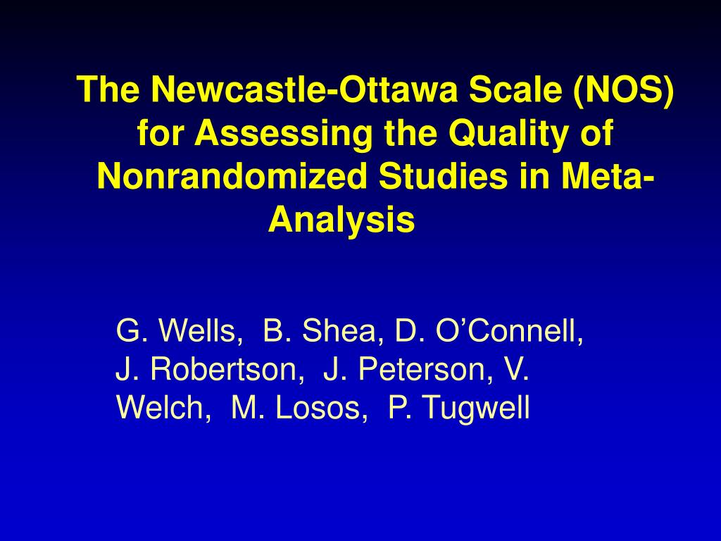 the newcastle ottawa scale nos for assessing the quality of nonrandomized studies in meta analysis l.