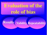 evaluation of the role of bias