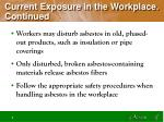 current exposure in the workplace continued