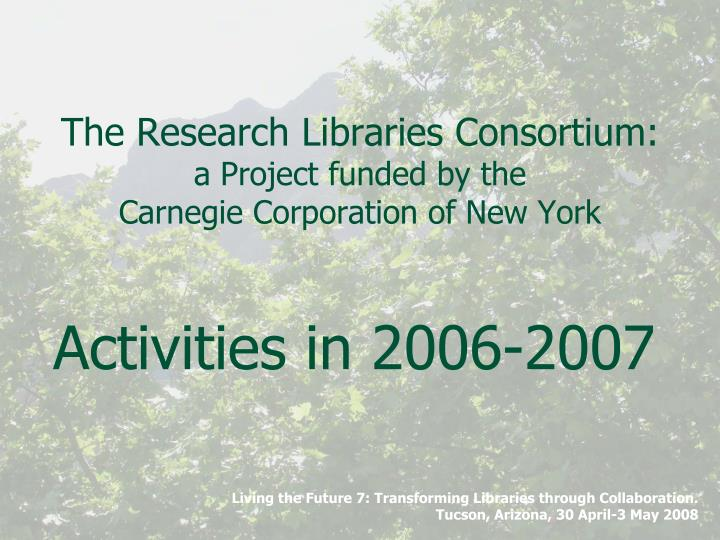 The research libraries consortium a project funded by the carnegie corporation of new york