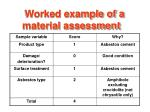 worked example of a material assessment