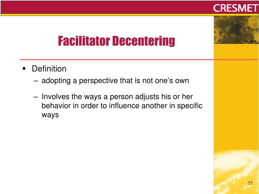 Facilitator Decentering