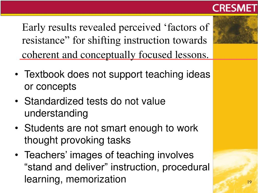 """Early results revealed perceived 'factors of resistance"""" for shifting instruction towards coherent and conceptually focused lessons."""