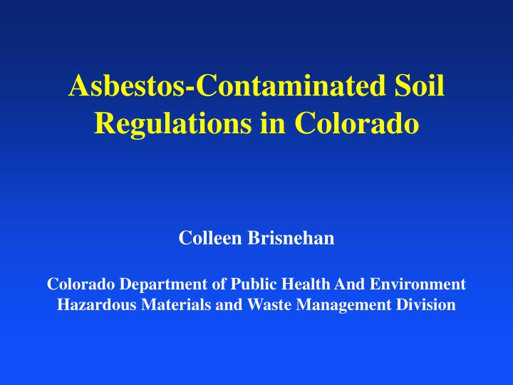 Asbestos contaminated soil regulations in colorado