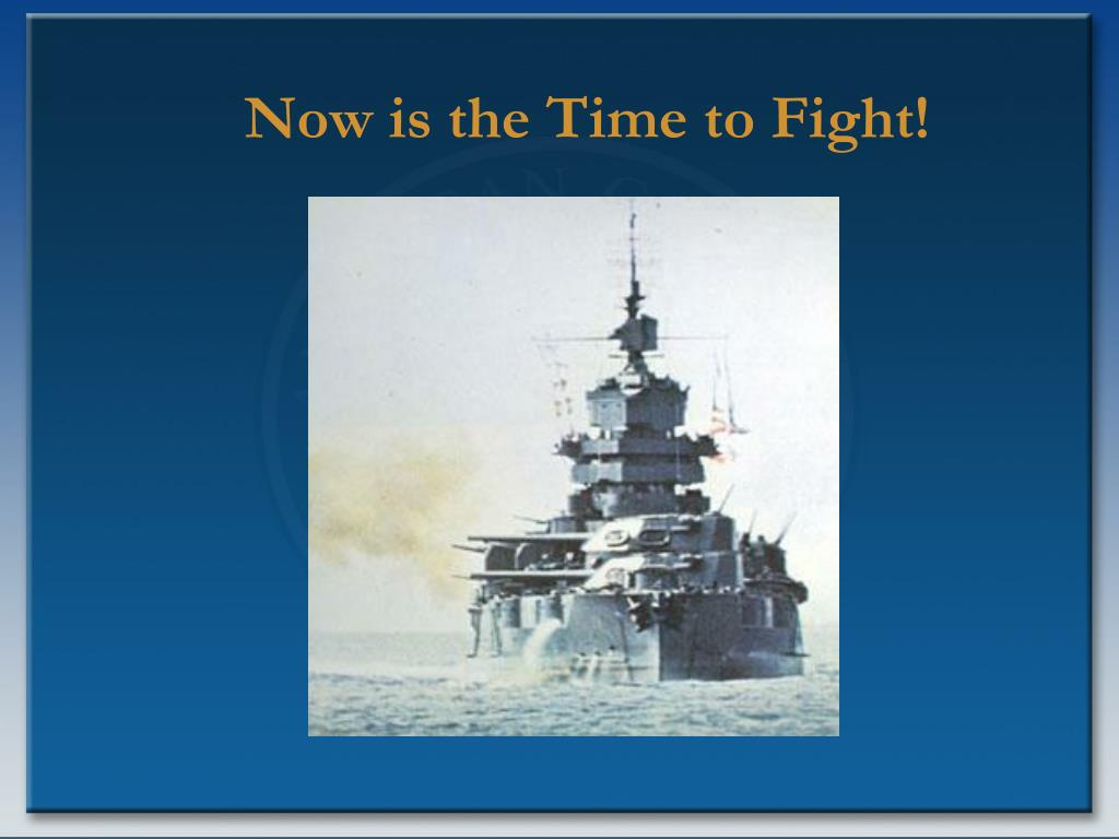 Now is the Time to Fight!