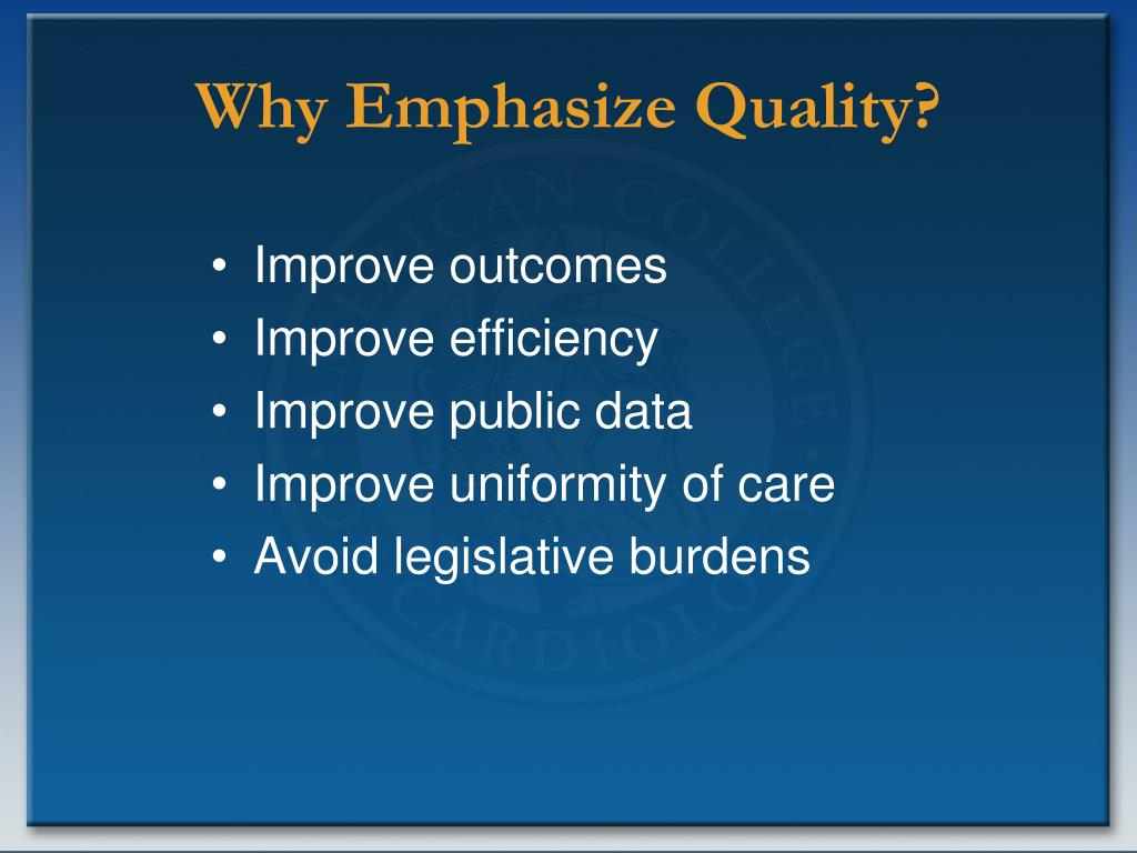 Why Emphasize Quality?